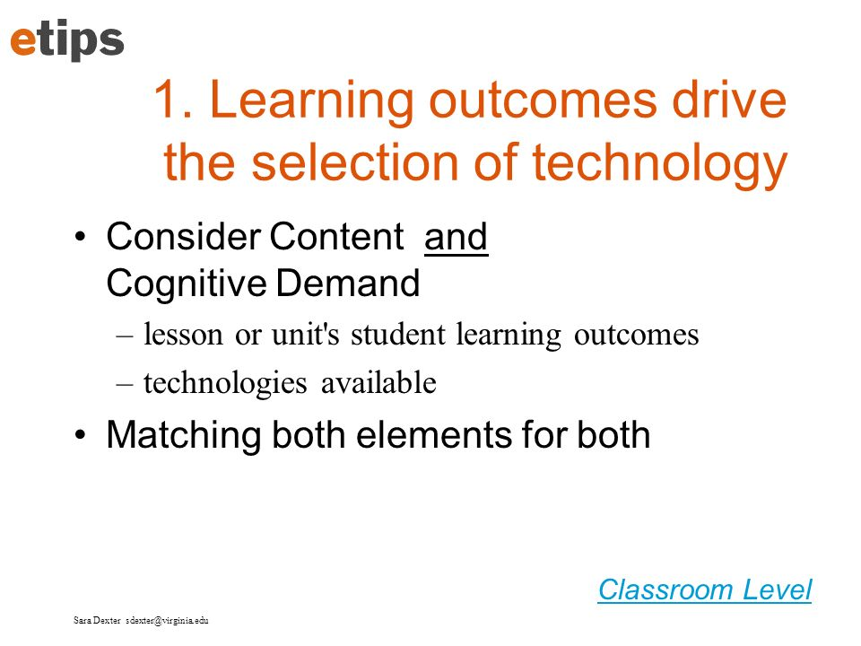 1. Learning outcomes drive the selection of technology