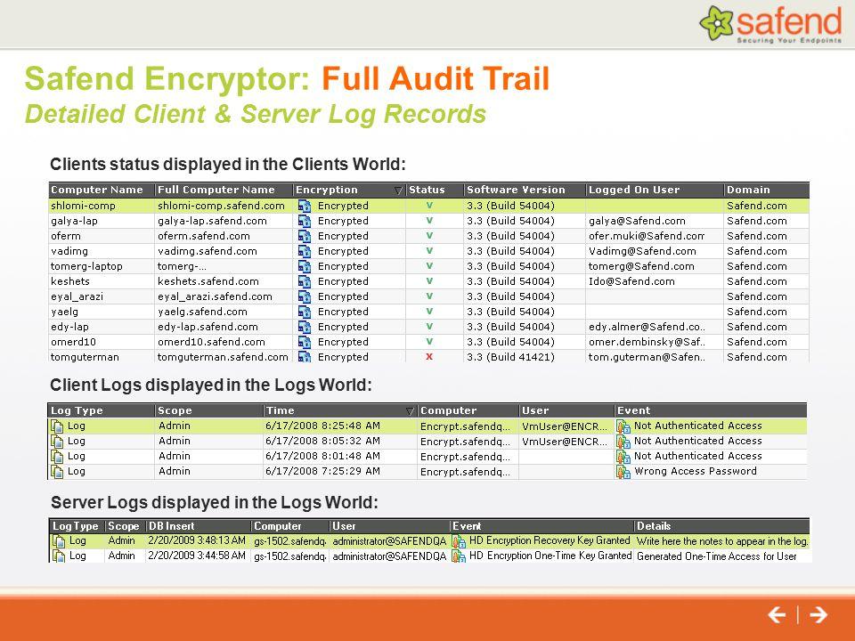 Safend Encryptor: Full Audit Trail Detailed Client & Server Log Records