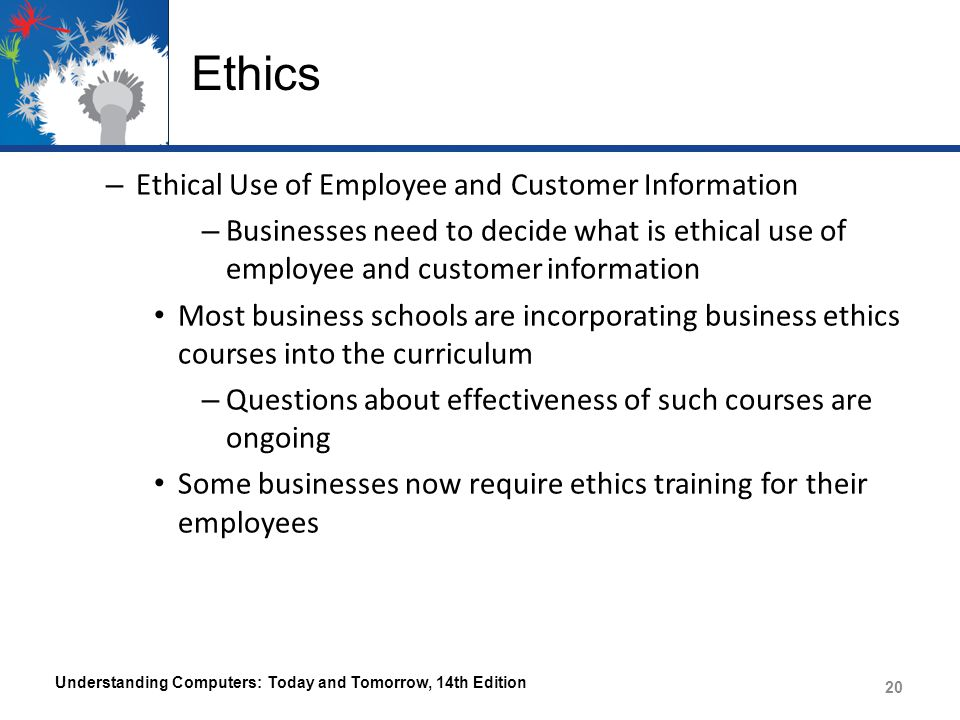 Ethics Ethical Use of Employee and Customer Information