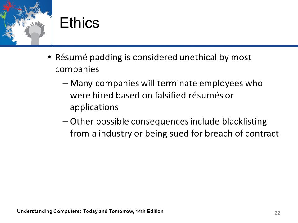 Ethics Résumé padding is considered unethical by most companies