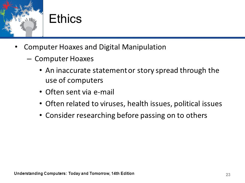 Ethics Computer Hoaxes and Digital Manipulation Computer Hoaxes