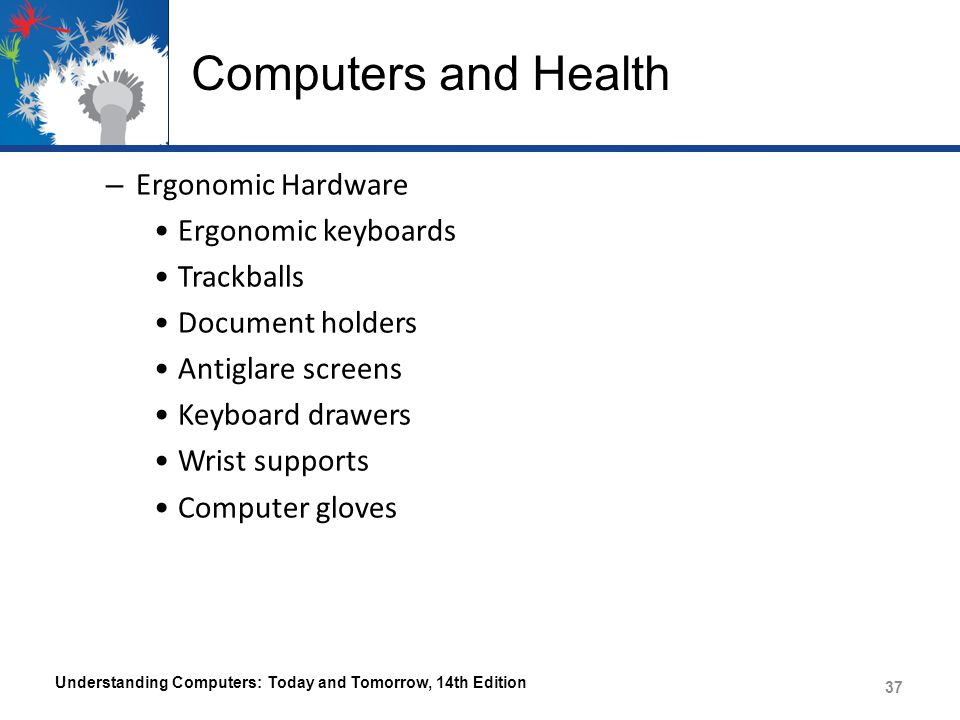 Computers and Health Ergonomic Hardware Ergonomic keyboards Trackballs