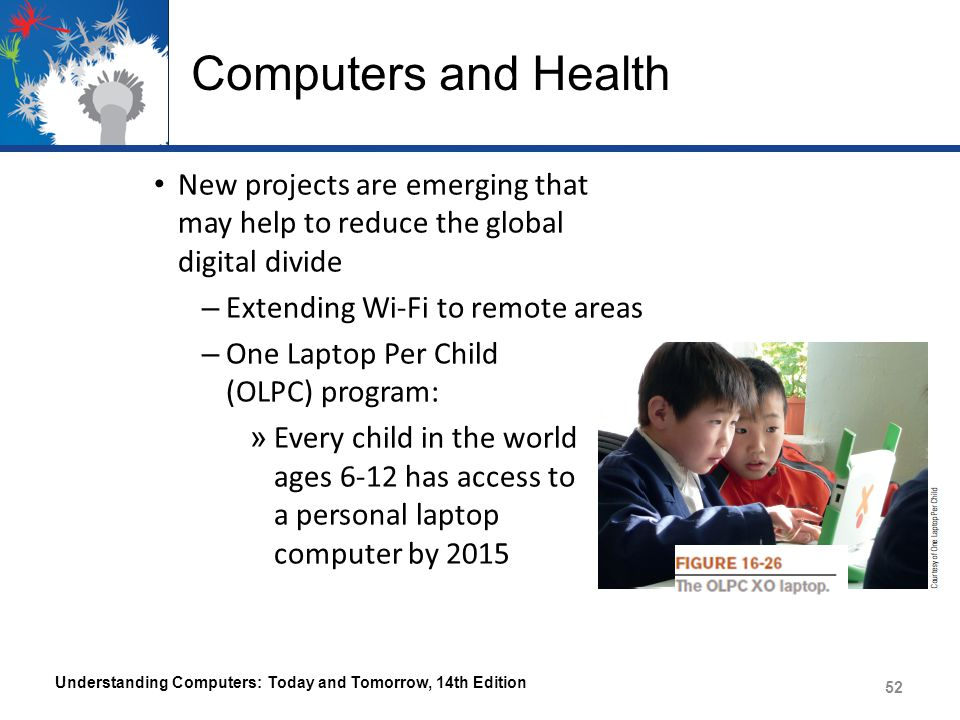 Computers and Health New projects are emerging that may help to reduce the global digital divide.