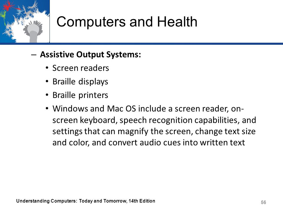 Computers and Health Assistive Output Systems: Screen readers