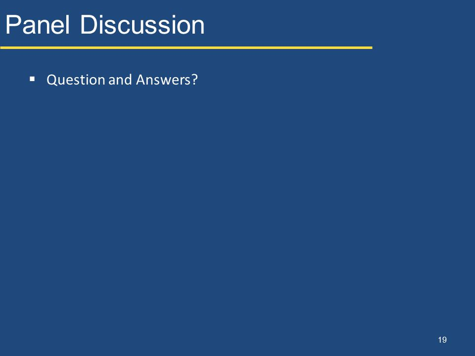 Panel Discussion Question and Answers