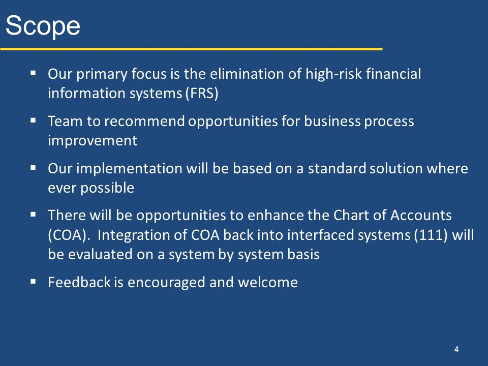 Scope Our primary focus is the elimination of high-risk financial information systems (FRS)