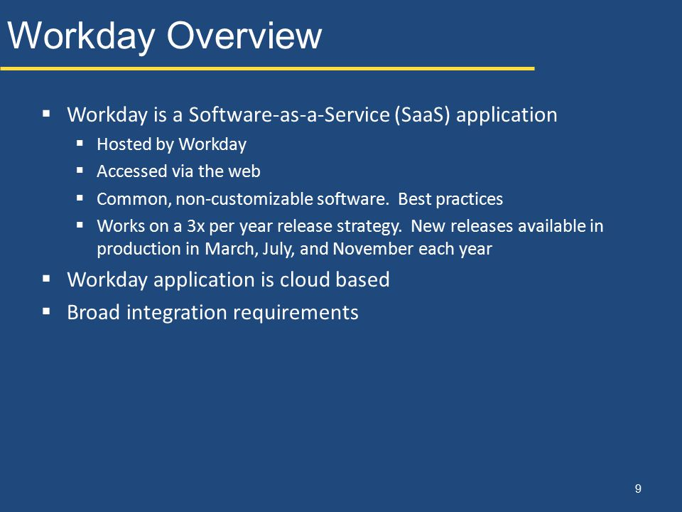 Workday Overview Workday is a Software-as-a-Service (SaaS) application