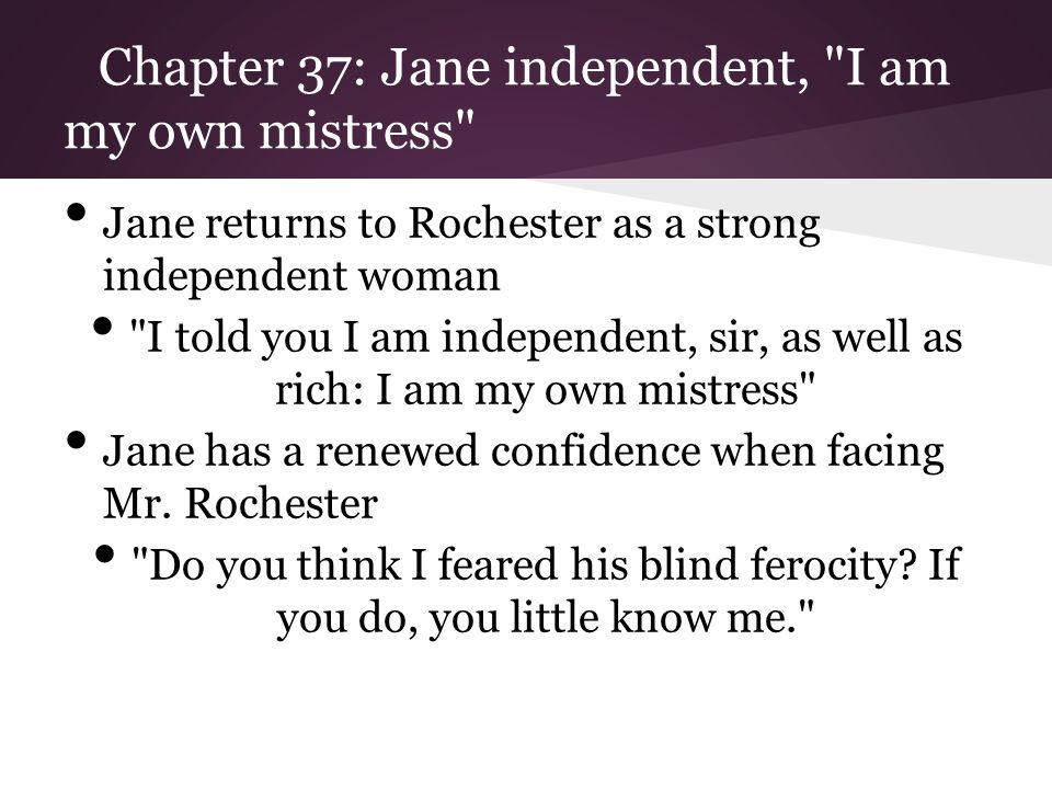 Chapter 37: Jane independent, I am my own mistress