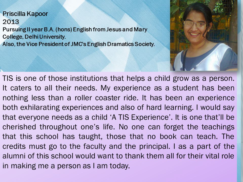 Priscilla Kapoor 2013. Pursuing II year B.A. (hons) English from Jesus and Mary College, Delhi University.