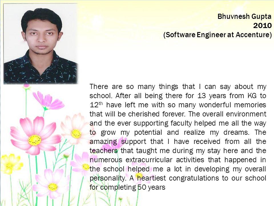 Bhuvnesh Gupta 2010. (Software Engineer at Accenture)