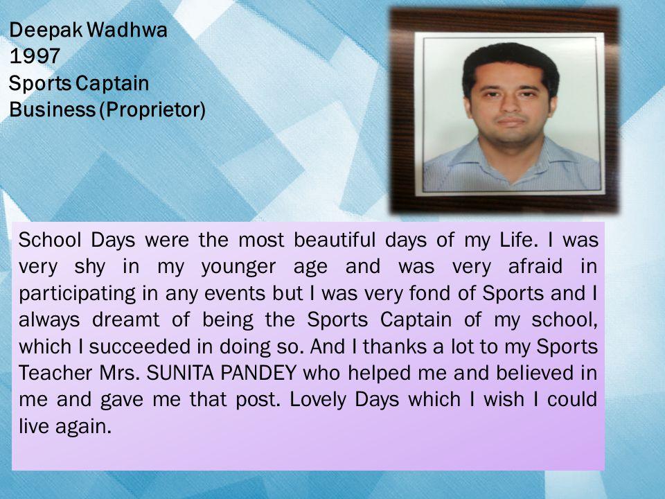 Deepak Wadhwa 1997. Sports Captain. Business (Proprietor)