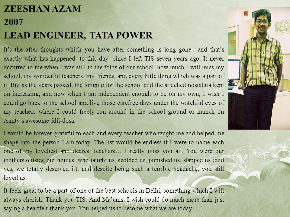 Zeeshan Azam 2007 Lead Engineer, Tata Power