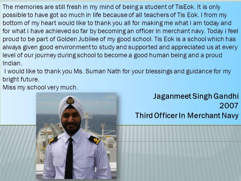 Jaganmeet Singh Gandhi 2007 Third Officer In Merchant Navy