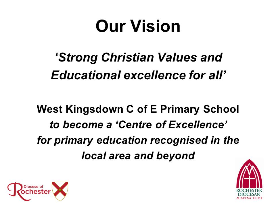 Our Vision 'Strong Christian Values and