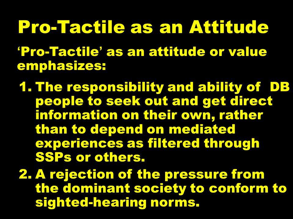 Pro-Tactile as an Attitude