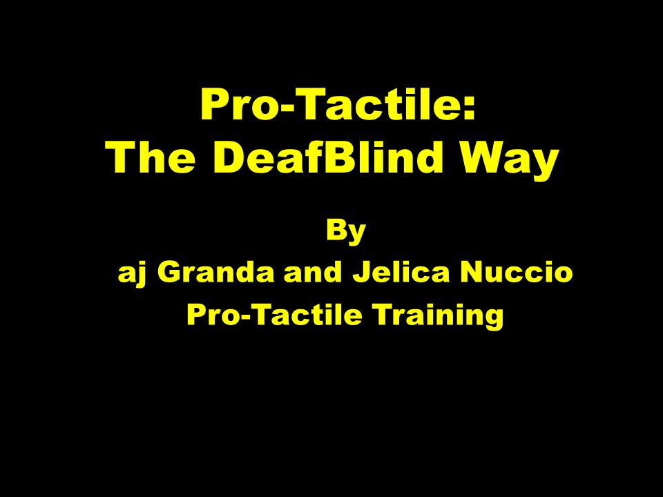 Pro-Tactile: The DeafBlind Way