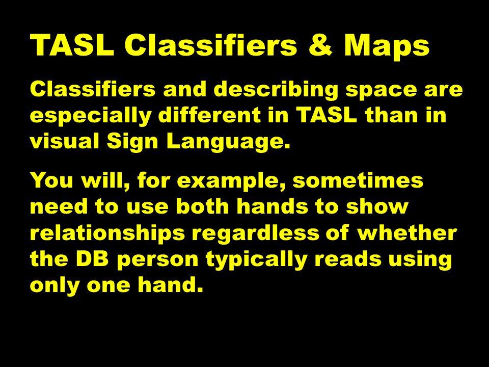 TASL Classifiers & Maps