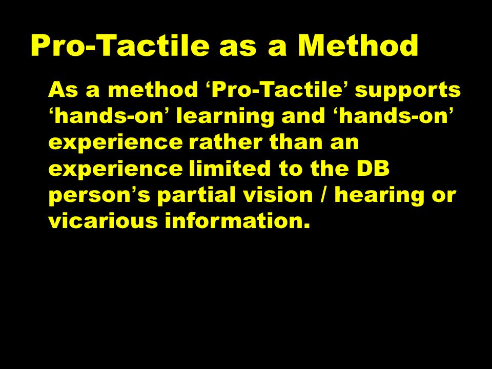 Pro-Tactile as a Method