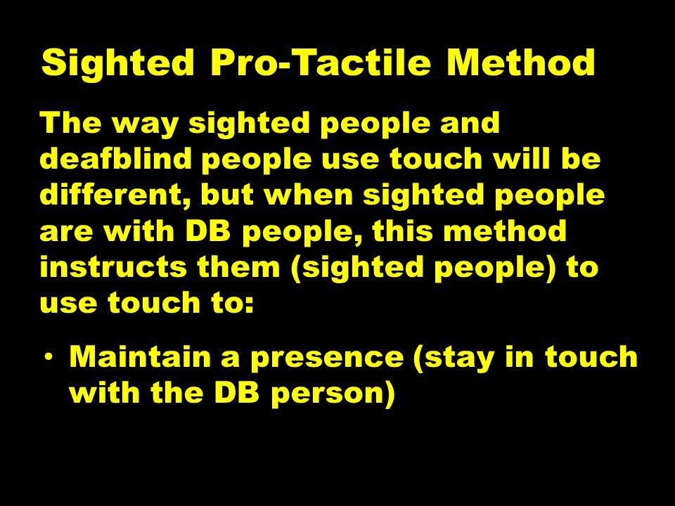 Sighted Pro-Tactile Method