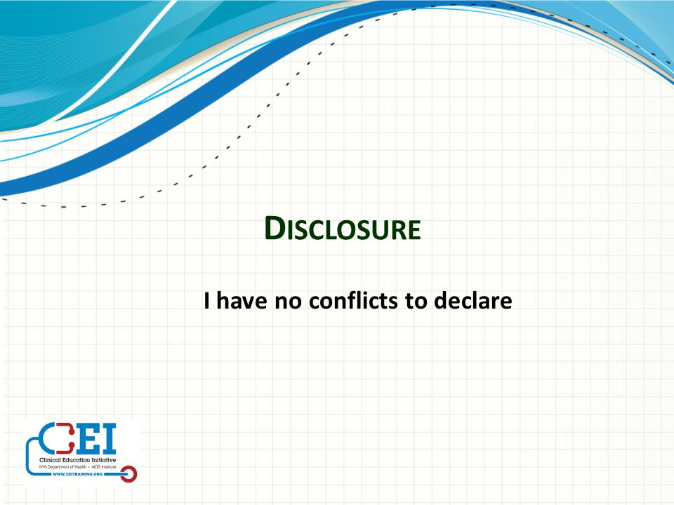 Disclosure I have no conflicts to declare