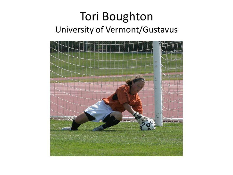 Tori Boughton University of Vermont/Gustavus