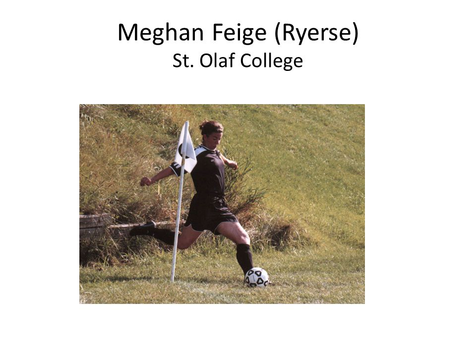 Meghan Feige (Ryerse) St. Olaf College