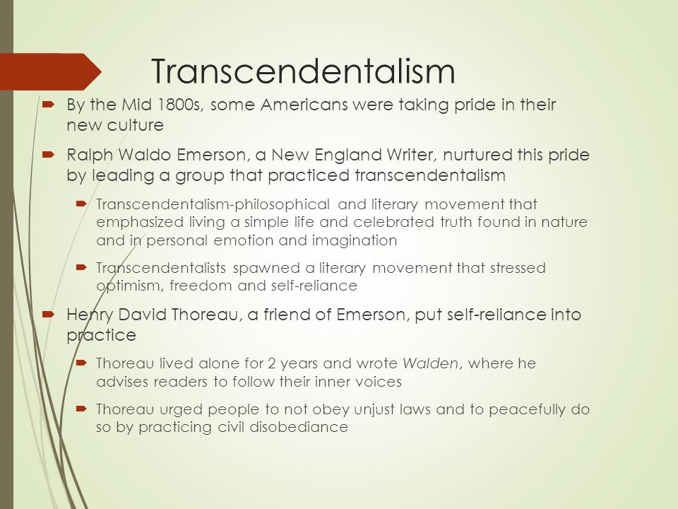 Transcendentalism By the Mid 1800s, some Americans were taking pride in their new culture.