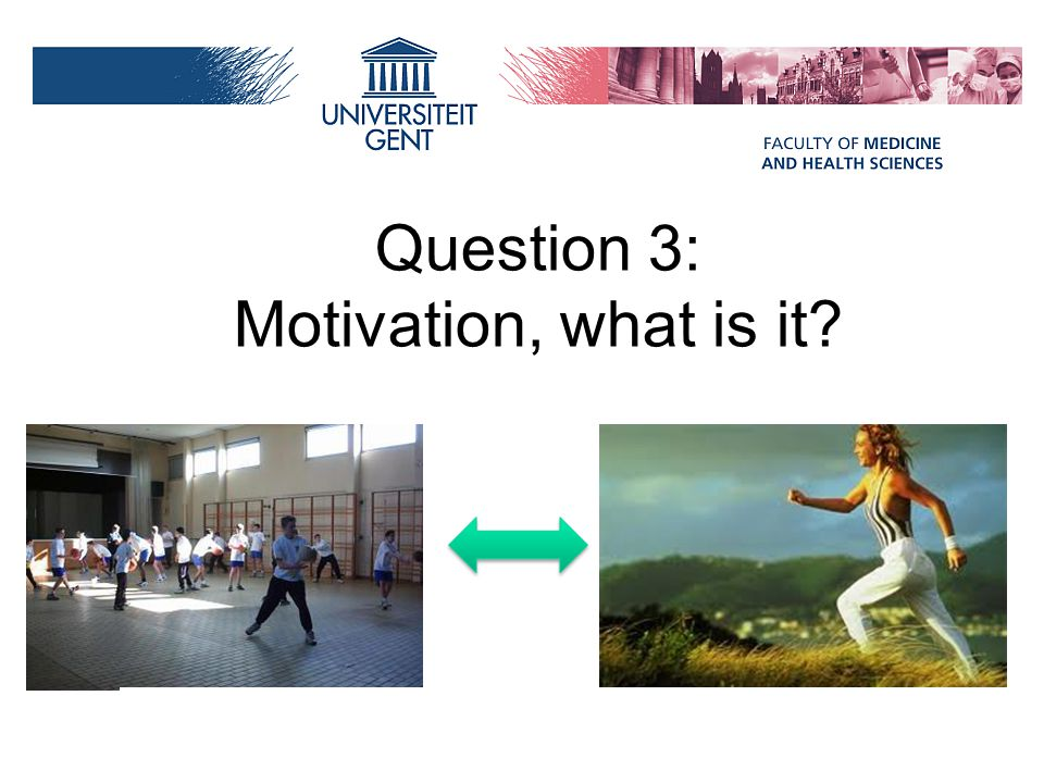 Question 3: Motivation, what is it