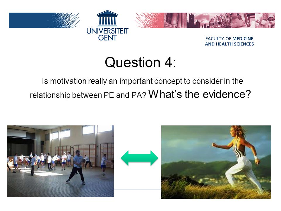 Question 4: Is motivation really an important concept to consider in the relationship between PE and PA.
