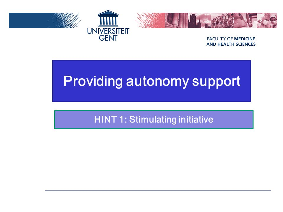 Providing autonomy support HINT 1: Stimulating initiative