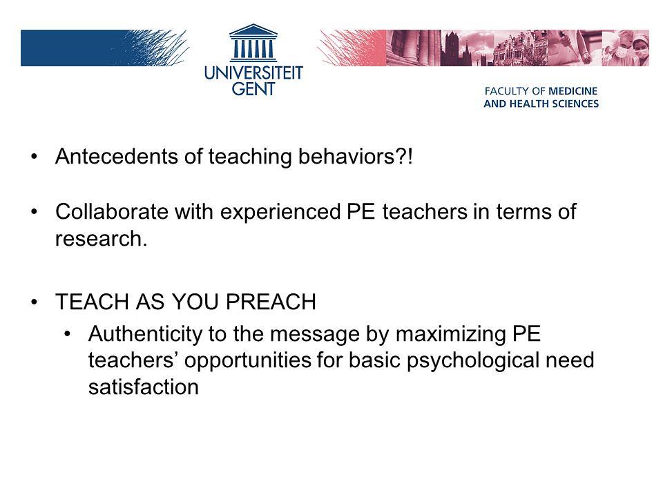 Antecedents of teaching behaviors !