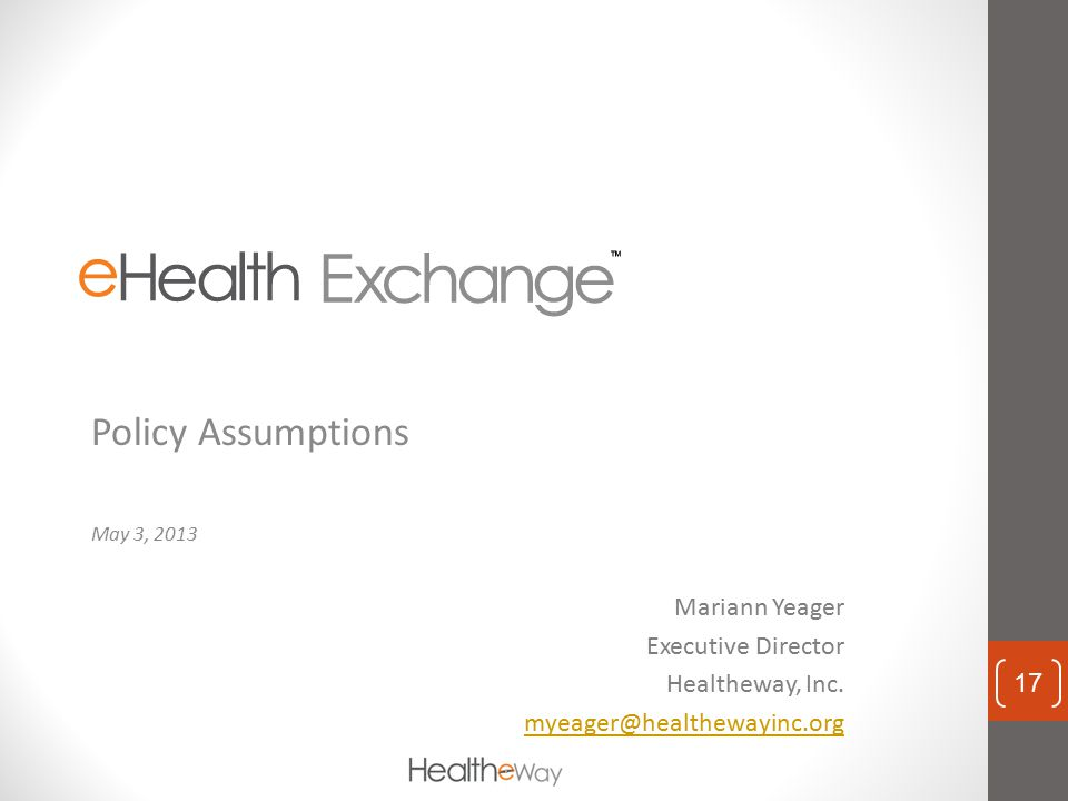 Policy Assumptions Mariann Yeager Executive Director Healtheway, Inc.