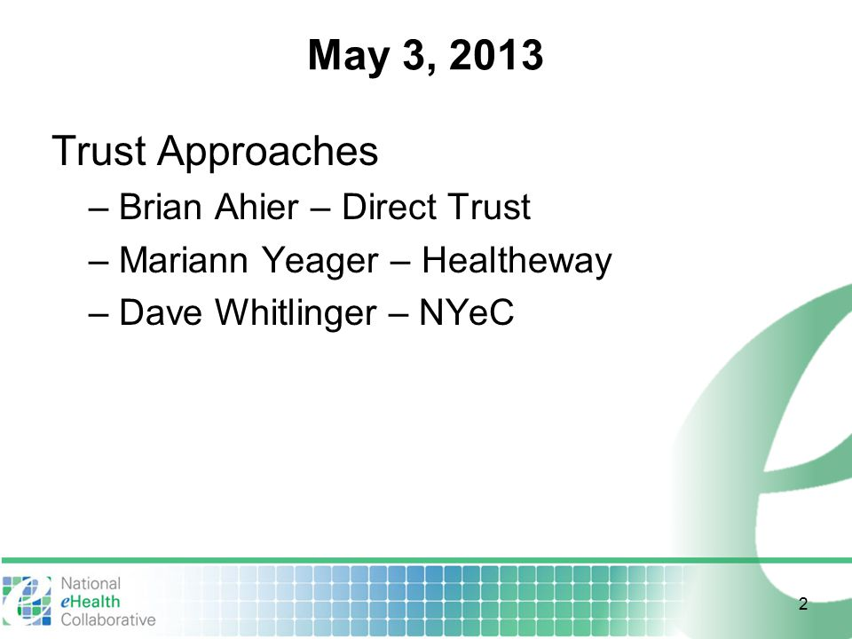 May 3, 2013 Trust Approaches Brian Ahier – Direct Trust