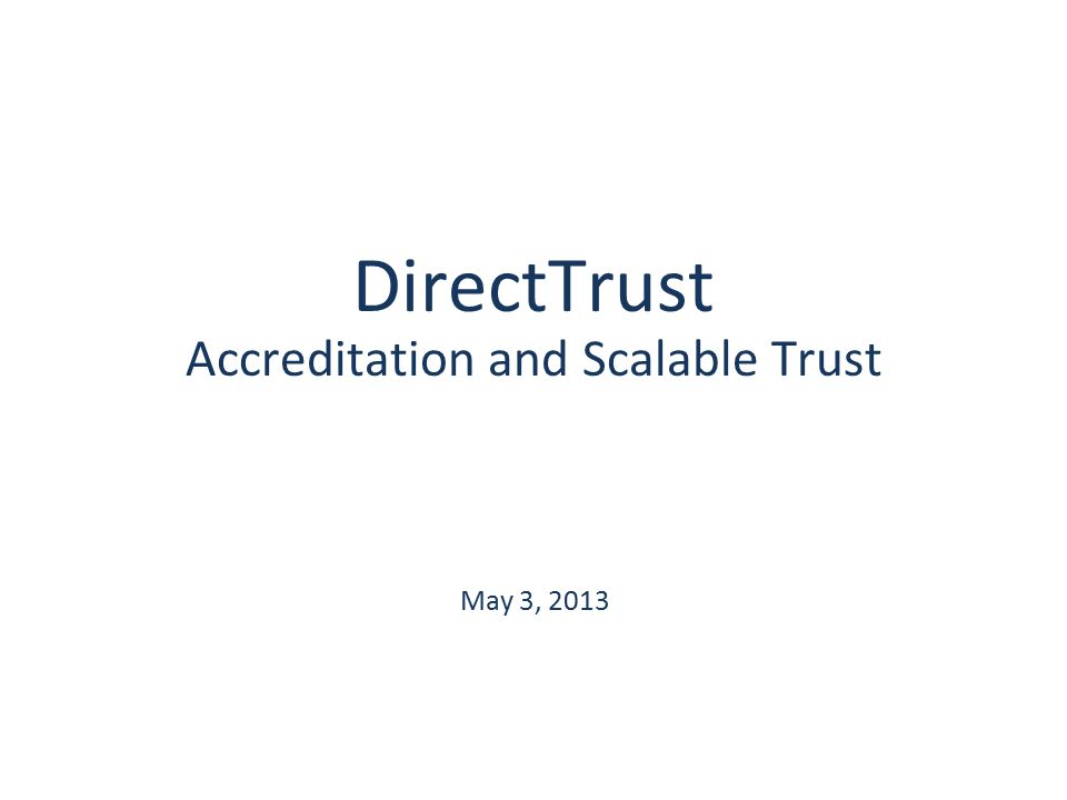 DirectTrust Accreditation and Scalable Trust