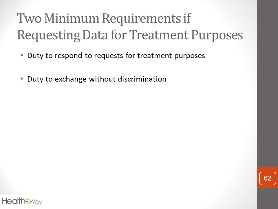 Two Minimum Requirements if Requesting Data for Treatment Purposes