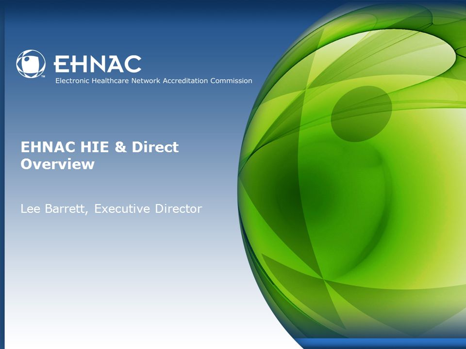 EHNAC HIE & Direct Overview