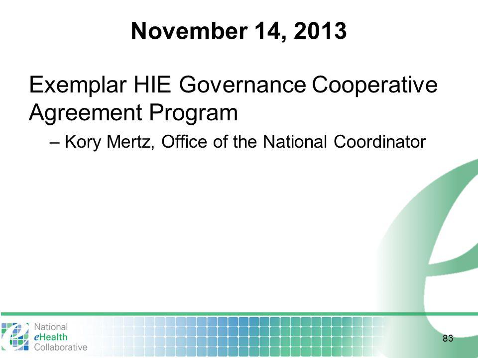 November 14, 2013 Exemplar HIE Governance Cooperative Agreement Program.