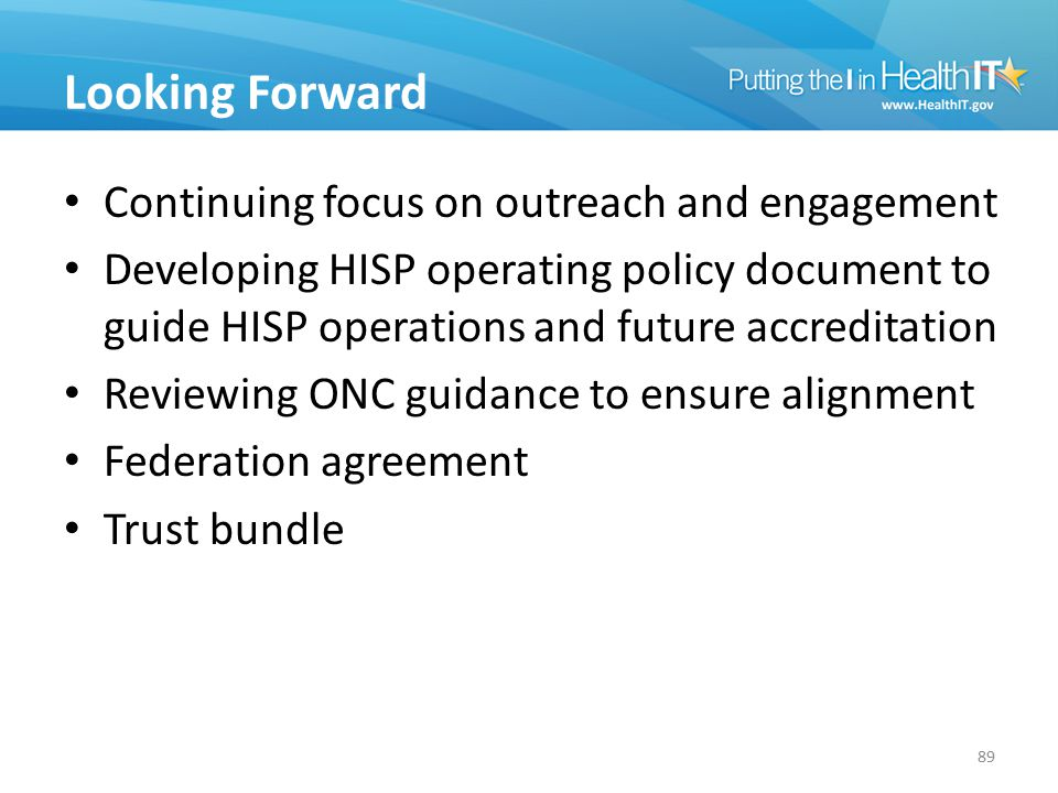 Looking Forward Continuing focus on outreach and engagement