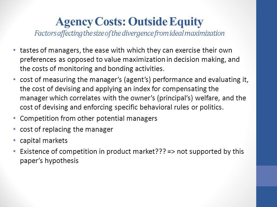 Agency Costs: Outside Equity Factors affecting the size of the divergence from ideal maximization