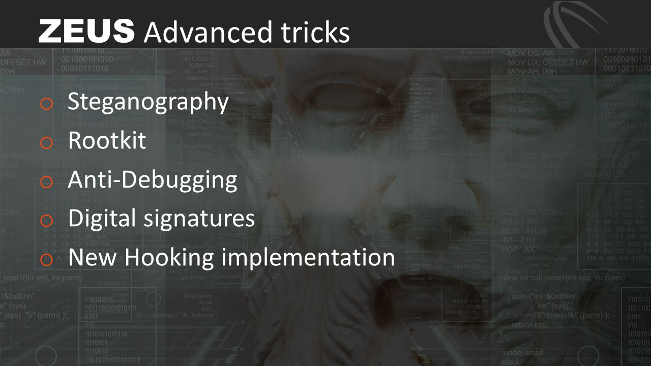 ZEUS Advanced tricks Steganography Rootkit Anti-Debugging