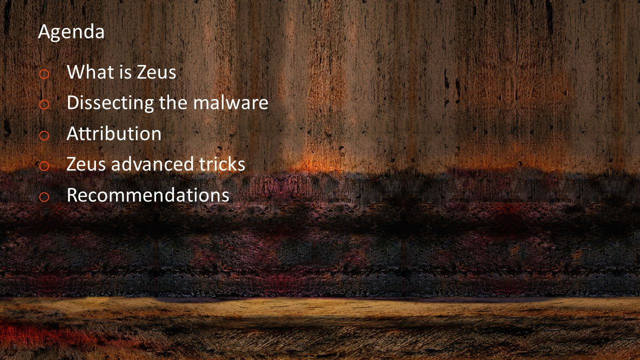 Agenda What is Zeus Dissecting the malware Attribution