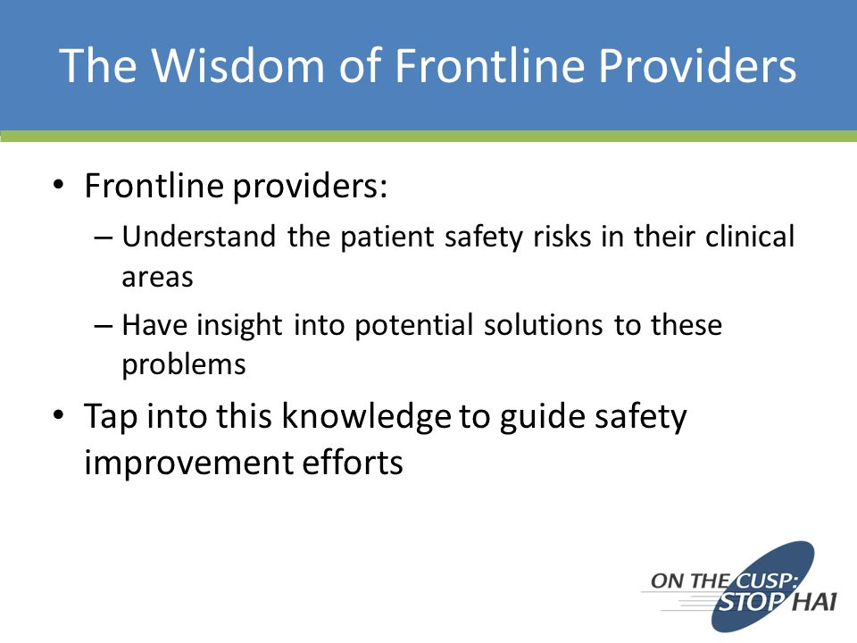 The Wisdom of Frontline Providers