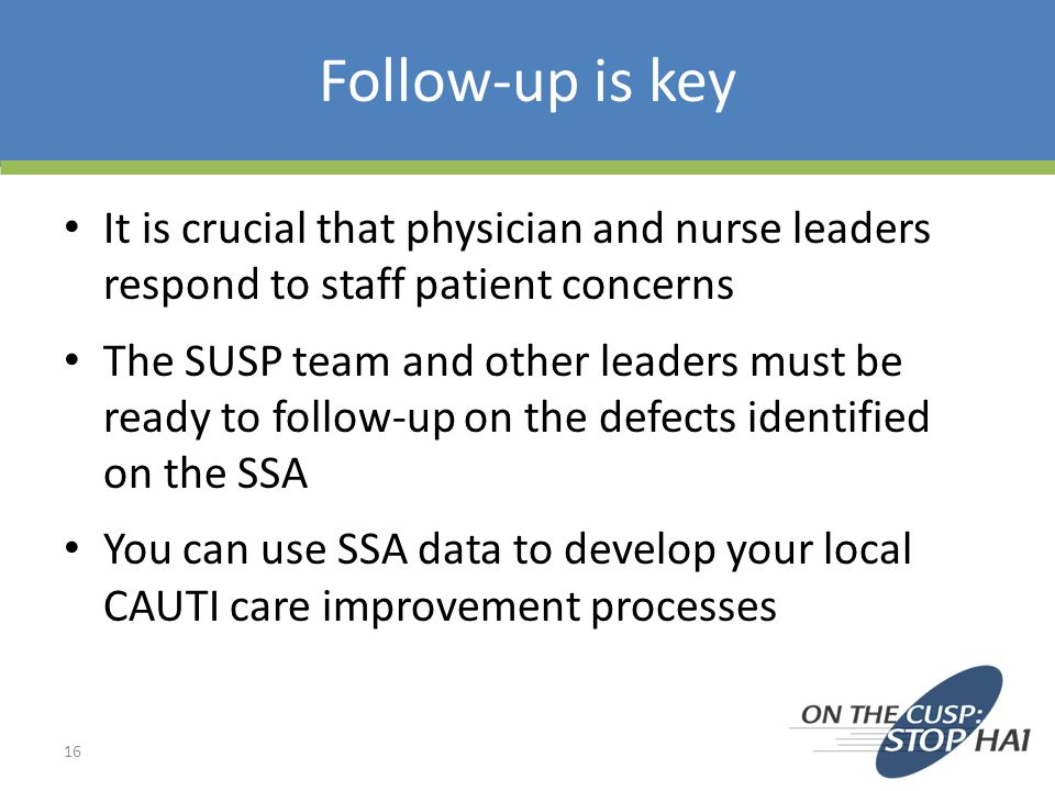 Follow-up is key It is crucial that physician and nurse leaders respond to staff patient concerns.