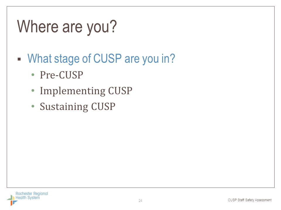 Where are you What stage of CUSP are you in Pre-CUSP