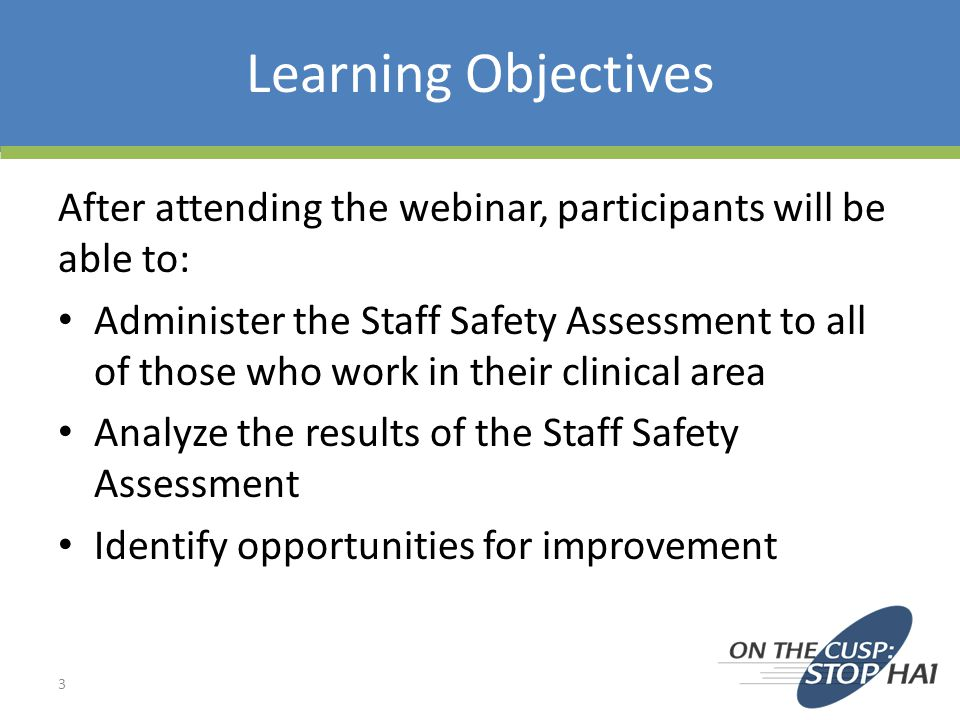 Learning Objectives After attending the webinar, participants will be able to:
