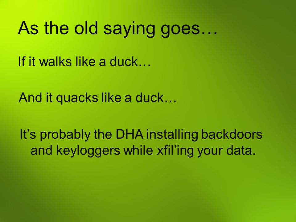 As the old saying goes… If it walks like a duck…