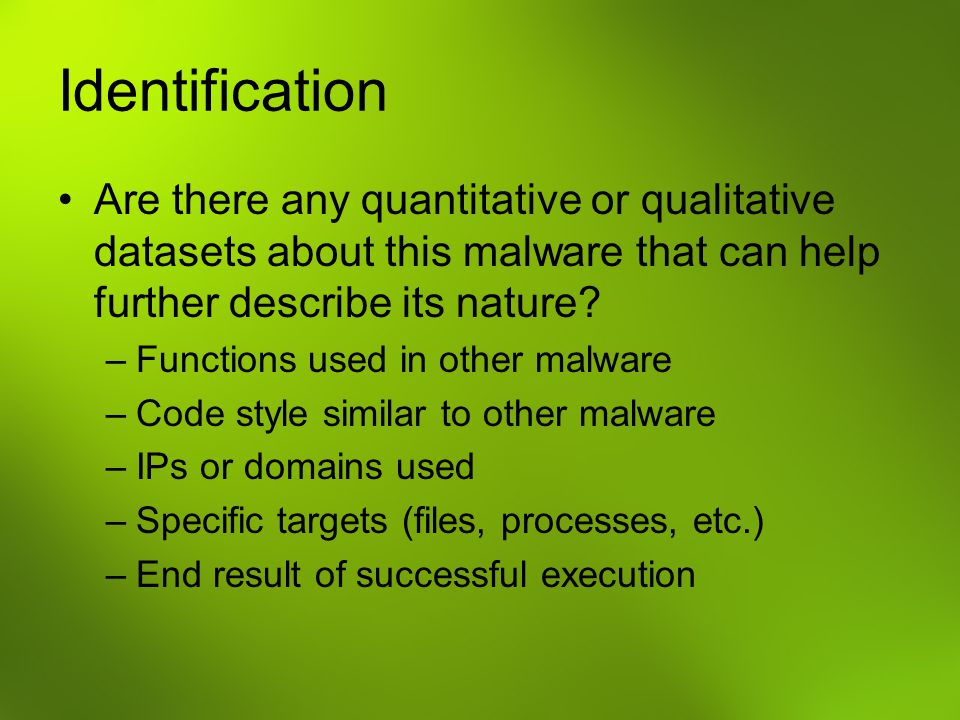 Identification Are there any quantitative or qualitative datasets about this malware that can help further describe its nature