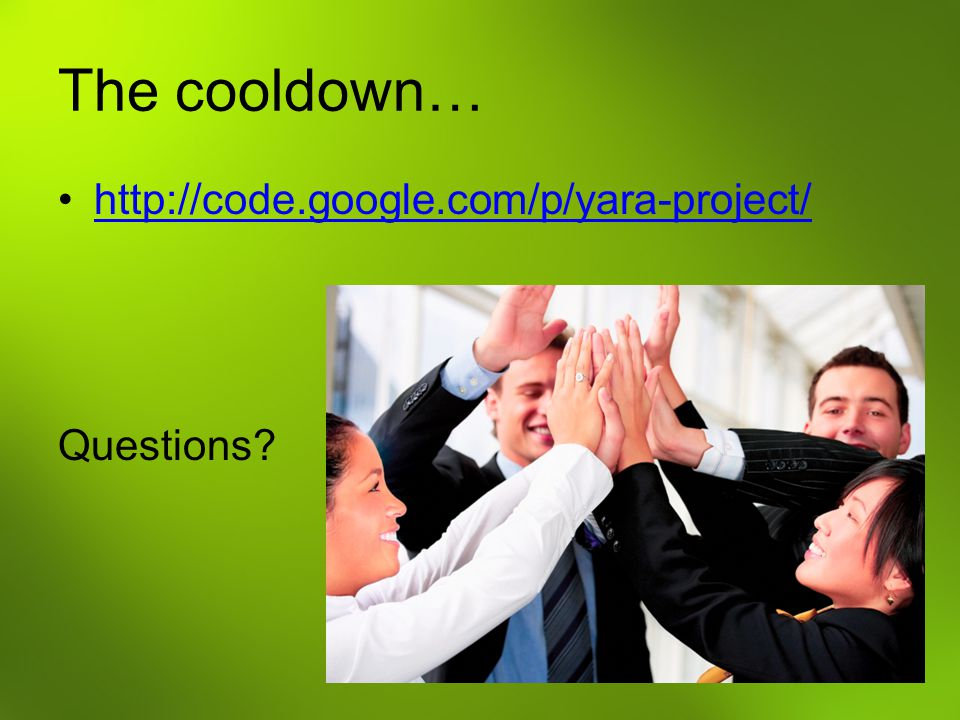 The cooldown… http://code.google.com/p/yara-project/ Questions