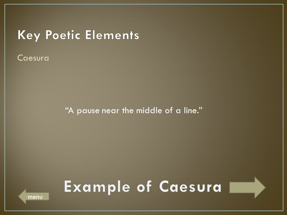 Example of Caesura Key Poetic Elements Caesura