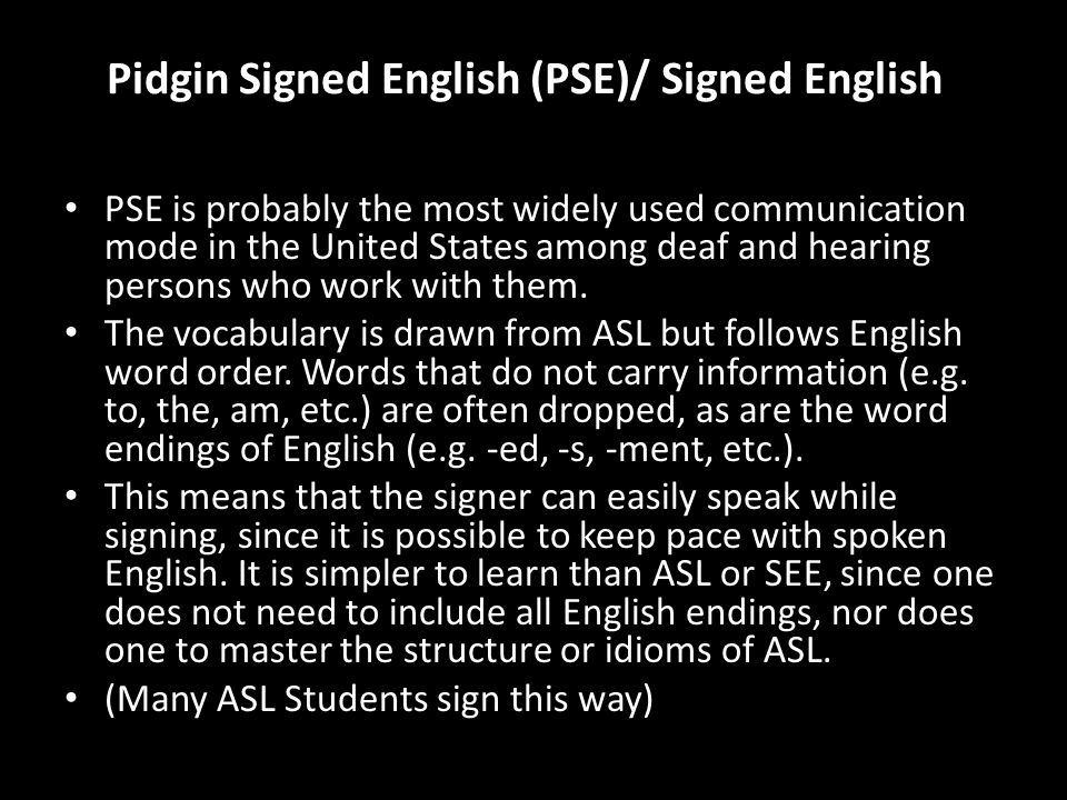 Pidgin Signed English (PSE)/ Signed English
